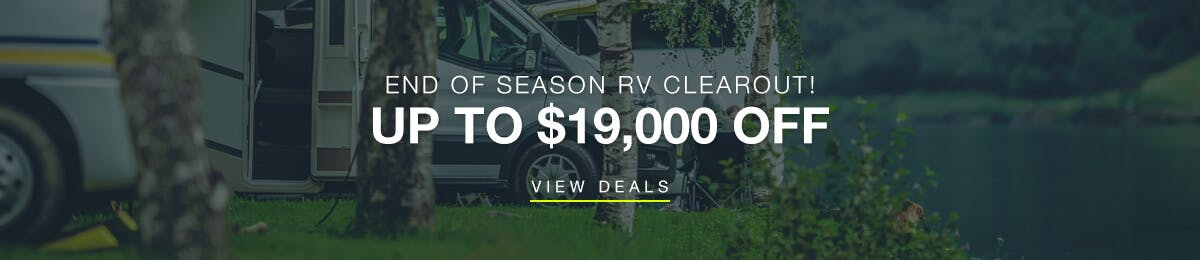 End of Season RV Clearout! Up to $3,000 Off